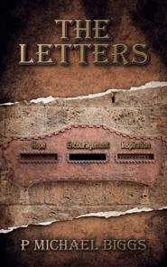 The Letters: Hope, Encouragement and Inspiration  -     By: P. Michael Biggs