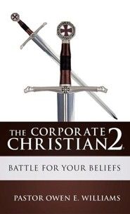 The Corporate Christian 2  -     By: Pastor Owen E. Williams