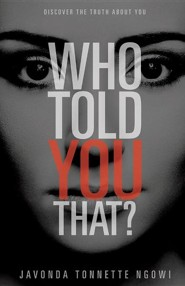 Who Told You That?  -     By: Javonda Tonnette Ngowi