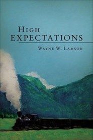 High Expectations  -     By: Wayne W. Lamson