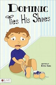 Dominic Ties His Shoes  -     By: Etta Sare