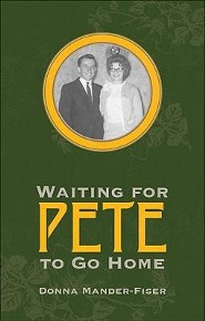 Waiting for Pete to Go Home  -     By: Donna Mander-Fiser
