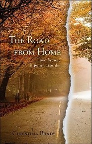 The Road from Home: Love Beyond Bipolar Disorder  -     By: Christina Brady