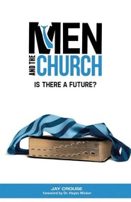 Men and the Church: Is There a Future?  -     By: Jay Crouse