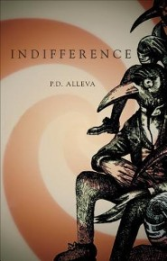 Indifference  -     By: P.D. Alleva