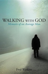 Walking with God  -     By: Fred Watkins