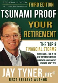 Tsunami Proof Your Retirement  -     By: Jay Tyner RFC
