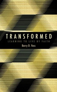 Transformed  -     By: Barry D. Voss