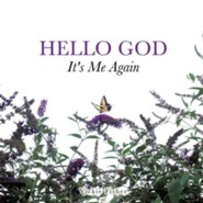 Hello God  -     By: Vickie Fisher