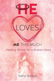He Loves Me This Much  -     By: Kathy Butaud