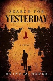 Search for Yesterday  -     By: Quinn O. Heder