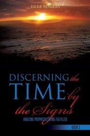 Discerning the Time by the Signs  -     By: Herb Rogers