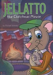Jellatto the Christmas Mouse  -     By: Michael Schmitz