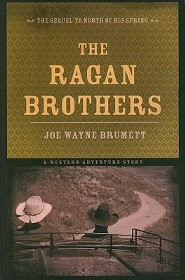 The Ragan Brothers: A Western Adventure Story  -     By: Joe Wayne Brumett