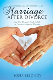 Creating an Extraordinary Marriage After Divorce