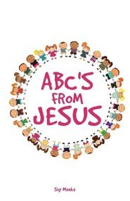 ABC's from Jesus  -     By: Shy Meeks