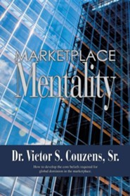 Marketplace Mentality  -     By: Dr. Victor S. Couzens Sr.