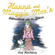 Hanna and Maggie Mae's Adventure with the Stars  -     By: Lucy Hemingway