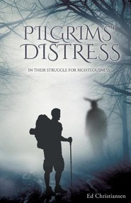 Pilgrims' Distress  -     By: Ed Christiansen