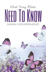 What Young Mind Need to Know  -     By: Mae Sullivan