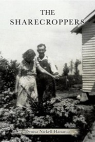 The Sharecroppers  -     By: Denisa Nickell Hanania