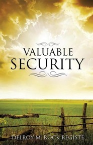 Valuable Security  -     By: Delroy M. Rock Registe