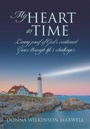 My Heart in Time  -     By: Donna Wilkinson Maxwell