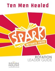 Spark Rotation Leader Guide: Ten Men Healed  -     By: Dawn Rundman