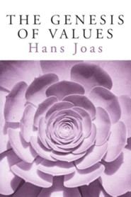 The Genesis of Values  -     By: Hans Joas