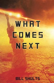 What Comes Next  -     By: Bill Shults