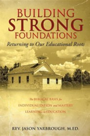 Building Strong Foundations  -     By: Rev. Jason Yarbrough Med