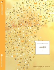 James Leader Guide; Book of Faith Series  -     By: Mark Wickstrom