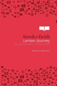 Lenten Journey: Seven Wonders of the World  -     By: Kathryn A. Kleinhans