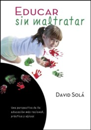 Educar sin maltratar, Training without Mistreating  -