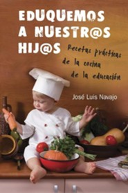 Eduquemos a nuestros hijos, Let's Educate Our Kids  -     By: Jos&#233 Luis Navajo