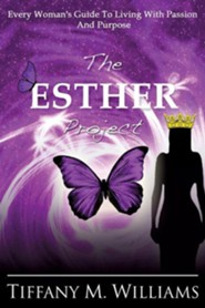 The Esther Project  -     By: Tiffany M. Williams