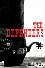 The Defenders  -     By: Bill Wood