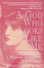 God Who Looks Like Me  -     By: Particia Lynn Reilly