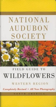 National Audubon Society Field Guide to North American Wildflowers: Western Region, Edition 0002Revised