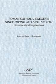 Roman Catholic Exegesis Since Divino Afflante Spiritu: Hermeneutical Implications  -     By: Robert B. Robinson