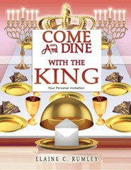 Come and Dine with the King  -     By: Elaine C. Rumley