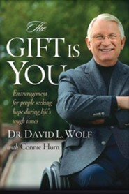 The Gift Is You  -     By: Dr. David L. Wolf, Connie Hurn
