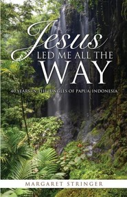 Jesus Led Me All the Way  -     By: Margaret Stringer
