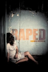 Raped  -     By: Karen S. Stephens