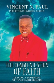 The Communication of Faith  -     By: Vincent N. Paul