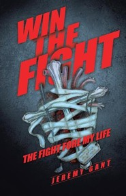 Win the Fight  -     By: Jeremy Gant
