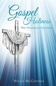 Gospel Holiness  -     By: Willie McGinthia