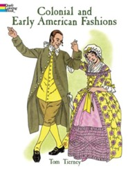 Colonial and Early American Fashions  -     By: Tom Tierney