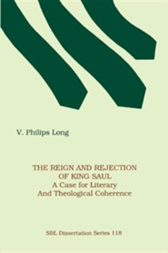 The Reign and Rejection of King Saul: A Case for Literary and Theological Coherence