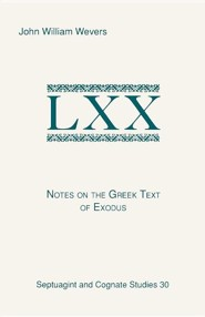 Notes on the Greek Text of Exodus  -     By: John W. Wevers